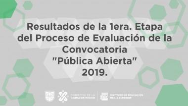 """Resultados 1era. Etapa Proceso de Evaluación Convocatoria """"Pública Abierta"""" 2019"""