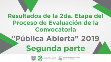 """Resultados de la 2da. Etapa del Proceso de Evaluación de la Convocatoria """"Pública Abierta"""" 2019 - Segunda Parte"""